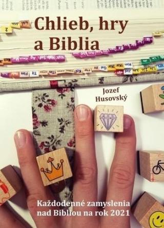 Chlieb, hry a Biblia - Husovský Jozef