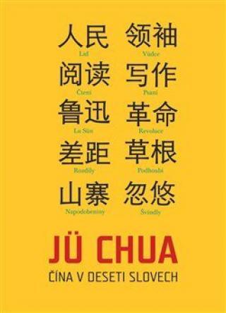 Čína v deseti slovech - Jü Chua