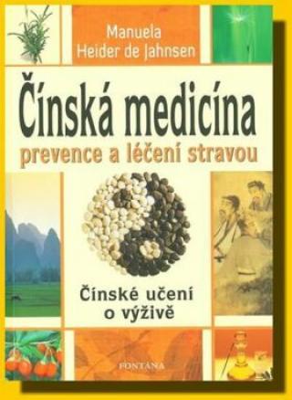 Čínská medicína prevence a léčení stravou - Heider de Jahnsen Manuela