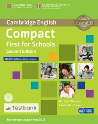 Compact First for Schools 2nd Students Book without answers with CD-ROM with Testbank