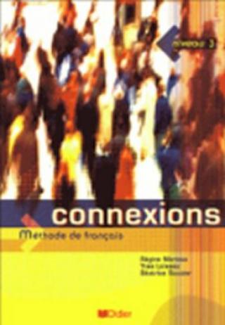 Connexions 3 Livre de l´éleve - Régine Mérieux, Yves Loiseau