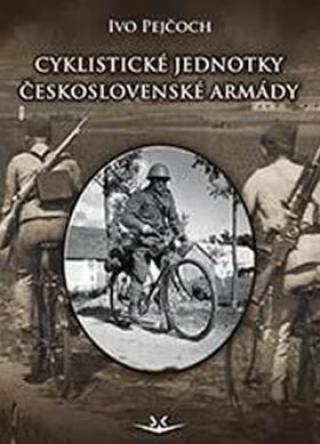 Cyklistické jednotky československé armády - Ivo Pejčoch