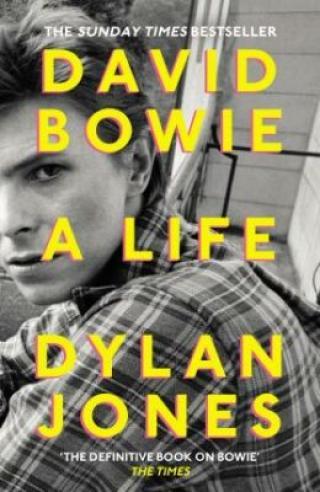 David Bowie: A Life - Dylan Jones