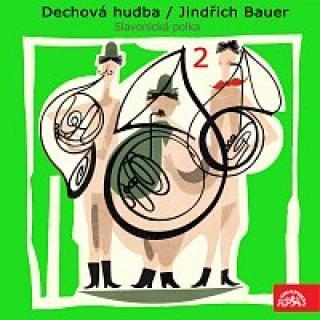Dechová hudba Supraphon, Jindřich Bauer – Dechová hudba/Jindřich Bauer (2) Slavonická polka