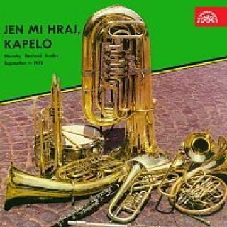Dechová hudba Supraphon, Jindřich Bauer – Jen mi hraj, kapelo. Novinky Dechové hudby Supraphon - 1976