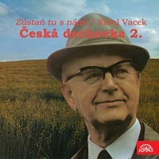 Dechová hudba Supraphon/Jindřich Bauer – Česká dechovka 2./Karel Vacek Zůstaň tu s námi