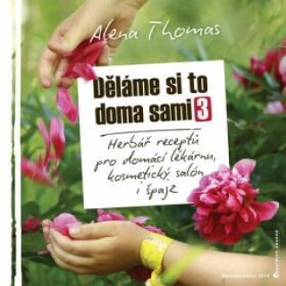 Děláme si to doma sami 3 - Thomas Alena