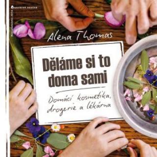 Děláme si to doma sami - Thomas Alena