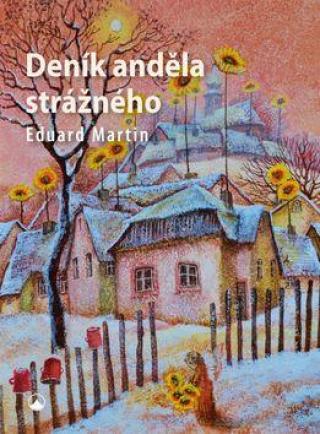 Deník anděla strážného - Martin Eduard