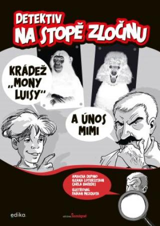 "Detektiv na stopě zločinu - Krádež ""Mony Luisy"" a únos Mimi - Amaicha Depino, Ileana Lotersztain"