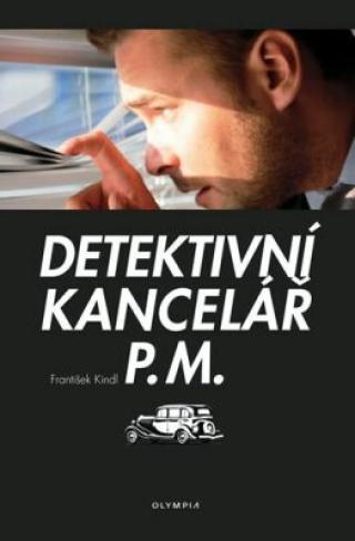 Detektivní kancelář P.M. - Kindl František