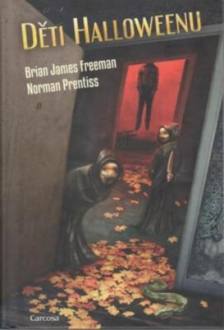 Děti Halloweenu - Brian James Freeman, Norman Prentiss