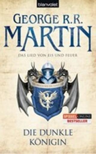 Die dunkle Königin - Das Lied Von Eis Und Feuer - George R.R. Martin