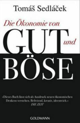 Die Ökonomie von Gut und Böse - Tomáš Sedlá?ek
