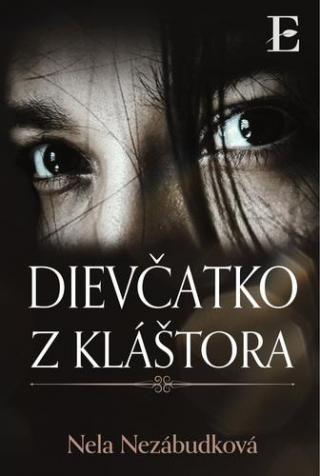 Dievčatko z kláštora - Nezábudková Nela