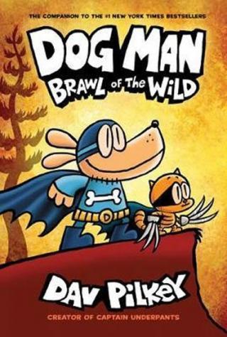 Dog Man 6 - Brawl of the Wild - Pilkey Dav