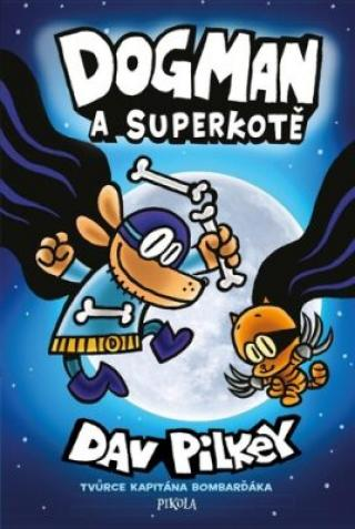 Dogman a Superkotě - Dav Pilkey