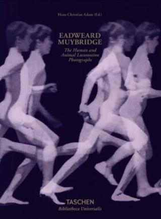 Eadweard Muybridge: The Human and Animal Locomotion Photographs - Hans-Christian Adam