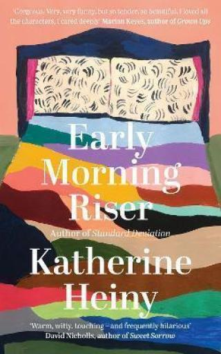 Early Morning Riser - Heiny Katherina