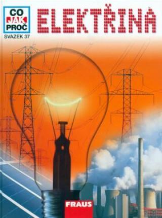 Elektřina - Co,Jak,Proč? - svazek 37 - Rainer Köthe