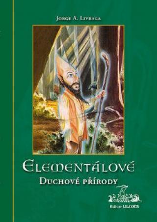 Elementálové - duchové přírody - Jorge A. Livraga