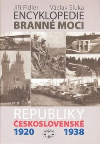 Encyklopedie branné moci Republiky československé 1920-1938 - Jiří Fidler, Václav Sluka