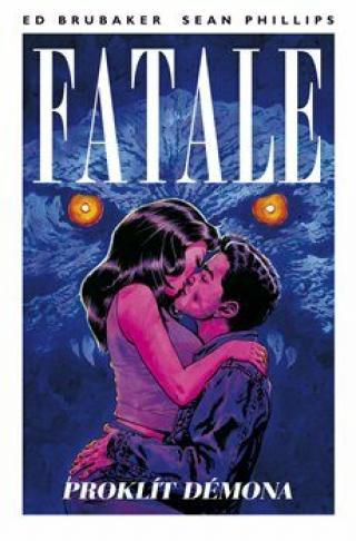 Fatale 5: Proklít démona - Ed Brubaker, Phillips Sean