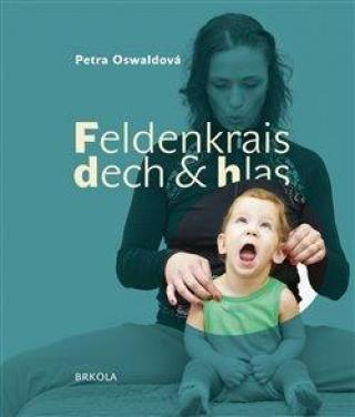 Feldenkrais, dech a hlas - Oswaldová Petra