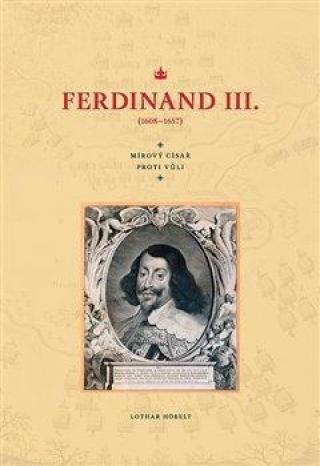 Ferdinand III.  - Höbelt Lothar