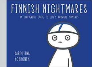 Finnish Nightmares: An Irreverent Guide to Lifes Awkward Moments - Karoliina Korhonen