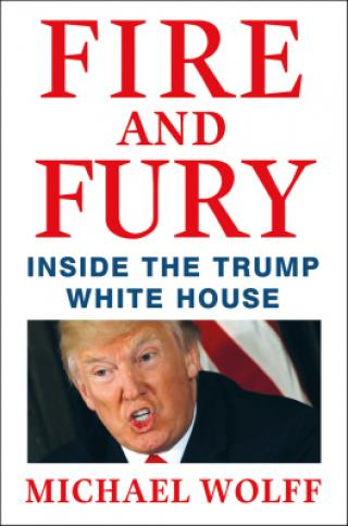 Fire and Fury : Inside the Trump White House - Wolff
