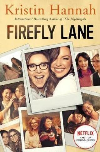 Firefly Lane - Kristin Hannahová