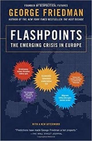 Flashpoints - The Emerging Crisis in Europe - Friedman George