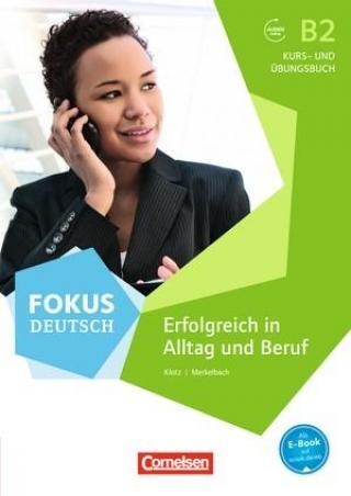 Fokus Deutsch - Erfolgreich in Alltag und Beruf (B2) -- Učebnice