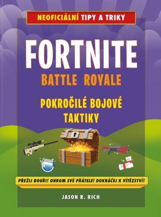 Fortnite Battle Royale: Pokročilé bojové taktiky - Rich Jason R.
