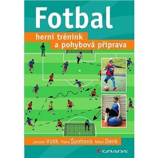 Fotbal – herní trénink a pohybová příprava