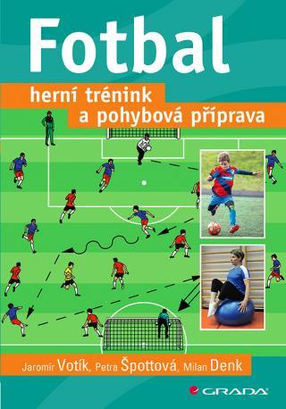 Fotbal – herní trénink a pohybová příprava, Votík Jaromír