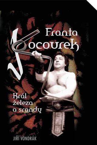 Franta Kocourek – Král železa a srandy - Vondrák Jiří
