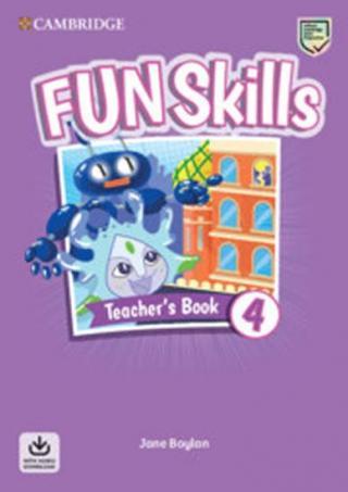 Fun Skills 4 Teacher´s Book with Audio Download - Boylan Jane