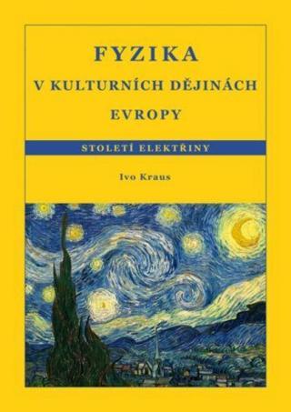 Fyzika v kulturních dějinách Evropy 3.díl - Kraus Ivo