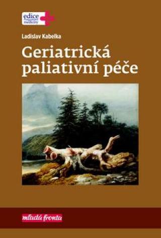 Geriatrická paliativní péče - Kabelka Ladislav