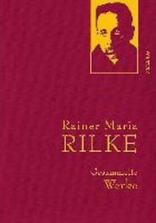 Gesammelte Werke: Rainer Maria Rilke