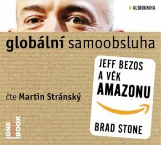 Globální samoobsluha - Jeff Bezos a věk Amazonu - Brad Stone - audiokniha