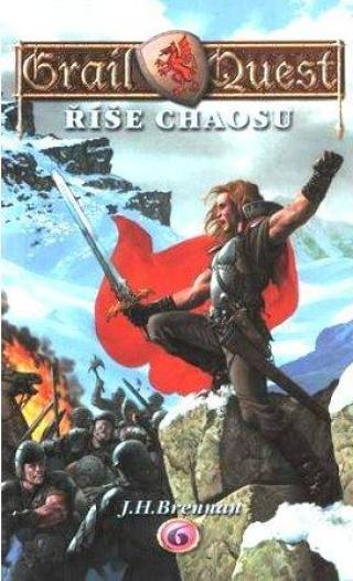 Grail Quest 6 :Říše chaosu - Brennan James Herbert