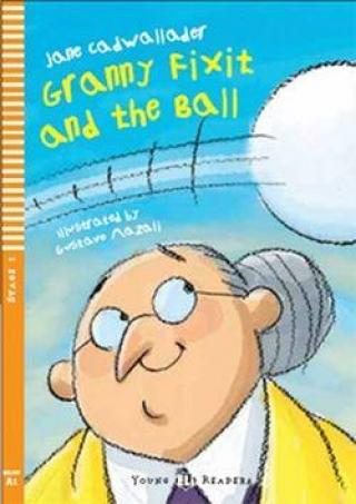 Granny Fixit and the Ball - Cadwallader Jane