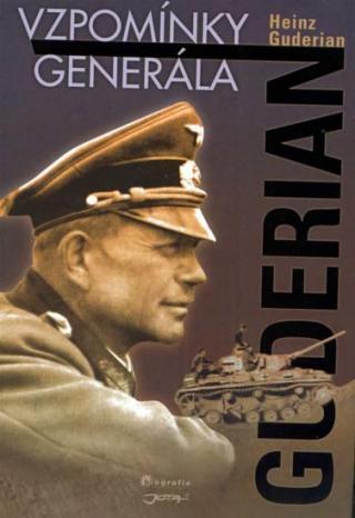 Guderian Vzpomínky generála - Guderian Heinz