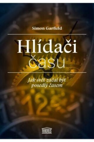 Hlídači času - Simon Garfield