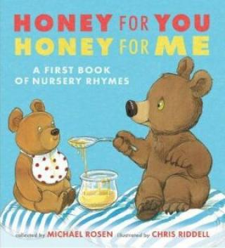 Honey for You, Honey for Me: A First Book of Nursery Rhymes - Michael Rosen