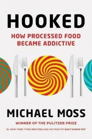 Hooked : How Processed Food Became Addictive - Michael Moss