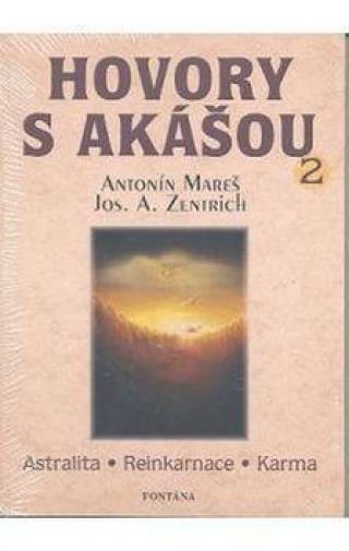 Hovory s akášou 2 -- astralita - reinkarnace - karma